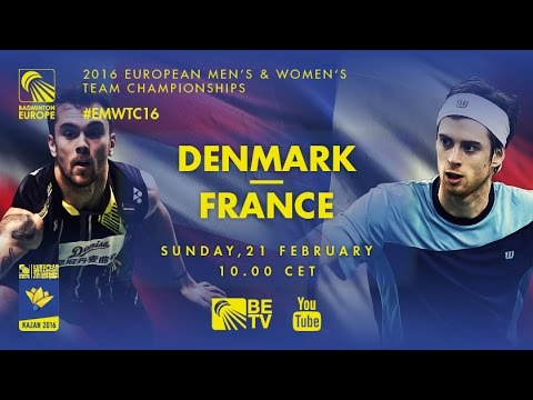 Badminton – Finals: Denmark vs France – European Men's Team Championships 2016