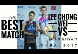 Lee Chong Wei vs Viktor Axelsen Dubai World Superseries Finals 2017 Badminton