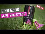 Der Badminton Air Shuttle [Test]