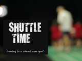 BWF: WELCOME TO SHUTTLE TIME! & SHUTTLE TIME – GERMANY