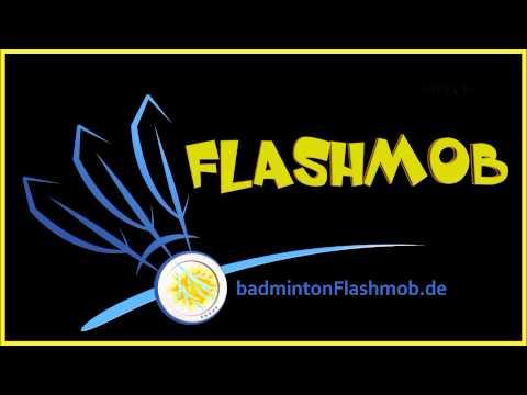 Hallo Badminton-Welt! – Flashmob