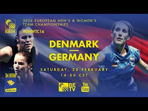 Badminton – Semi Finals: Denmark vs Germany – European Women's Team Championships 2016