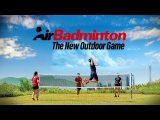 AirBadminton – The New Outdoor Game [ #AirBadminton ]